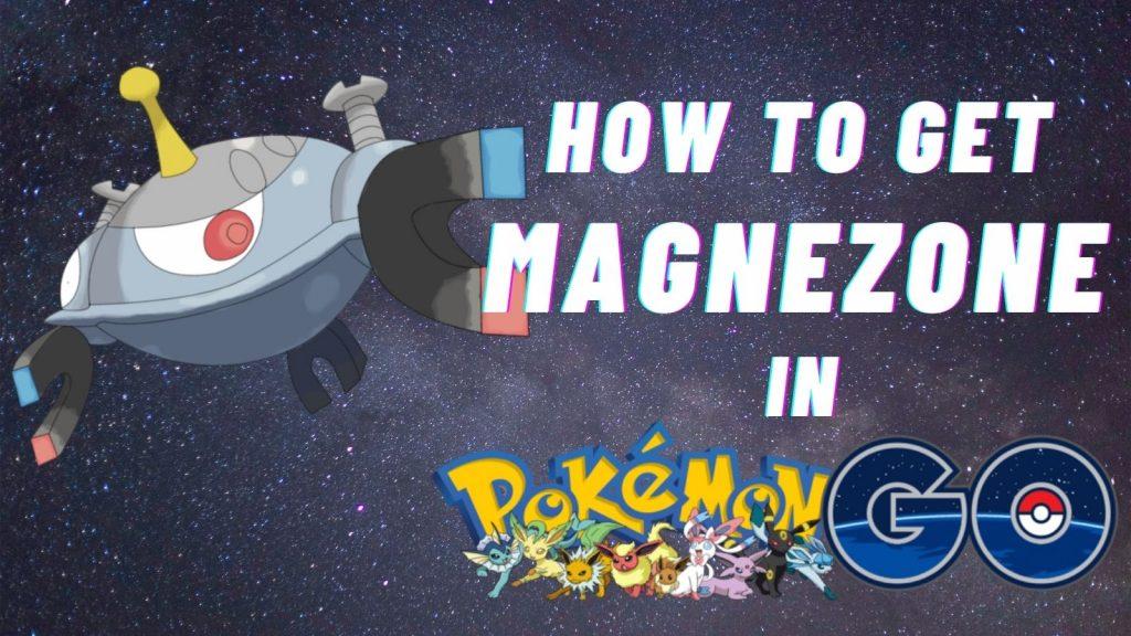 How to Get Magnezone in Pokemon Go, pokemon go